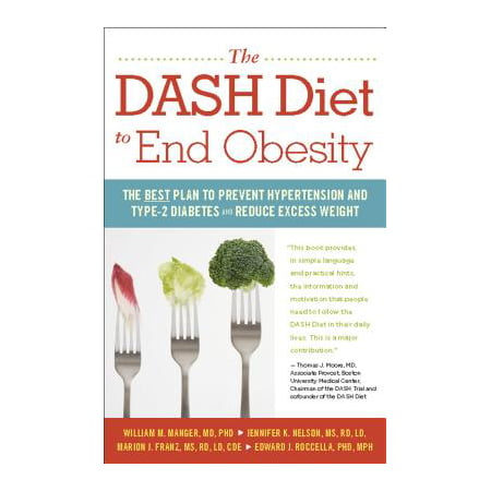 The Dash Diet to End Obesity : The Best Plan to Prevent Hypertension and Type-2 Diabetes and Reduce Excess