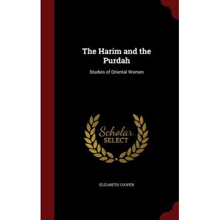 The Harim and the Purdah : Studies of Oriental