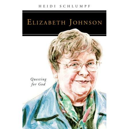 Elizabeth Johnson : Questing for God (Sister Elizabeth Johnson Quest For The Living God)