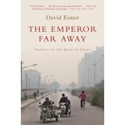 The Emperor Far Away : Travels at the Edge of China