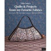 Yoko Saito's Quilts and Projects from My Favorite Fabrics: Centenary Collection by Yoko Saito (Paperback)