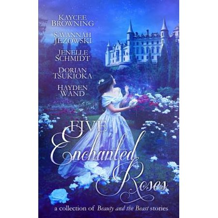 Five Enchanted Roses : A Collection of Beauty and the Beast