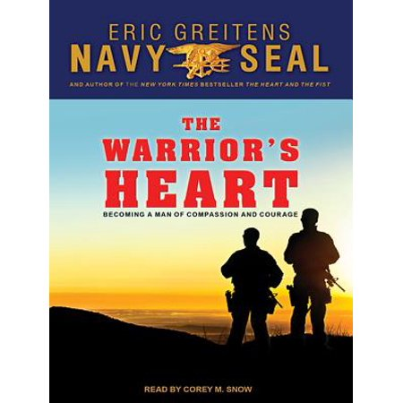 The Warrior S Heart: Becoming a Man of Compassion and Courage - Male Warrior