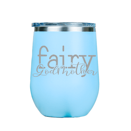 0bde203f34e Fairy Godmother   Stainless Insulated Wine Glass 12oz   Laser Etched    Crafted in the USA. - Walmart.com