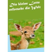 Die kleine Lotte erforscht die Welt - eBook