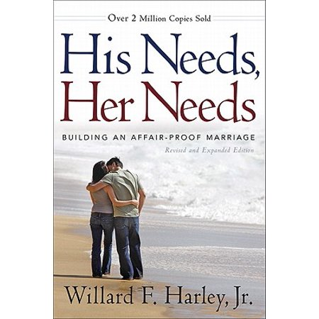 His Needs, Her Needs : Building an Affair-Proof Marriage ()