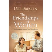 The Friendships of Women : The Beauty and Power of God's Plan for Us