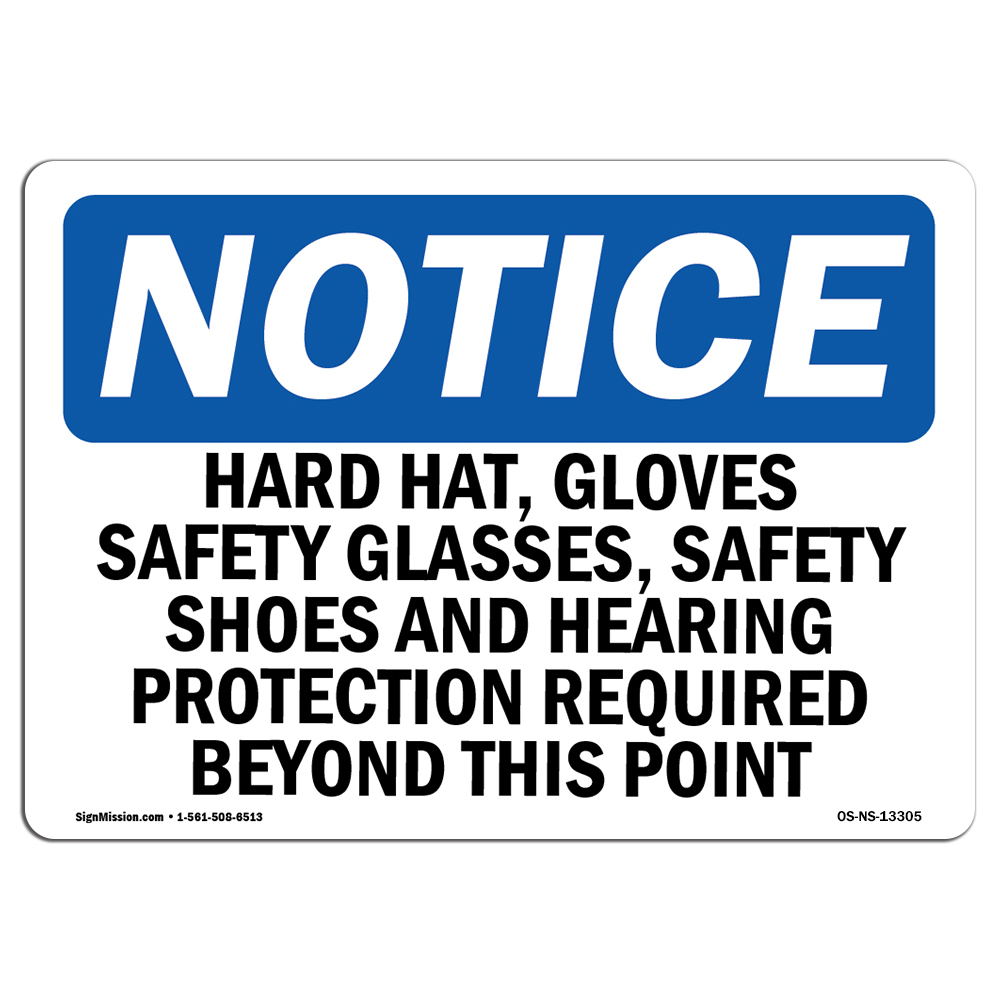 OSHA Notice Sign - Hard Hats, Gloves, Safety Glasses, Safety | Choose from: Aluminum, Rigid Plastic or Vinyl Label Decal | Protect Your Business, Work Site, Warehouse & Shop Area | Made in the USA
