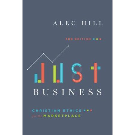 Just Business : Christian Ethics for the
