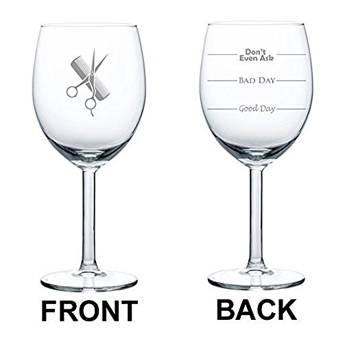 10 oz Wine Glass Funny Two Sided Good Day Bad Day Don't Even Ask Hairdresser Stylist Scissors Comb by