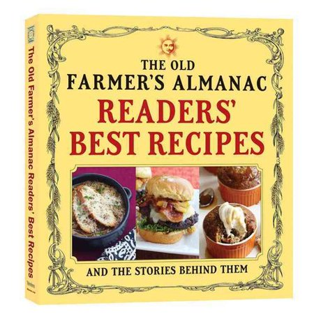 The Old Farmers Almanac Readers Best Recipes  And The Stories Behind Them