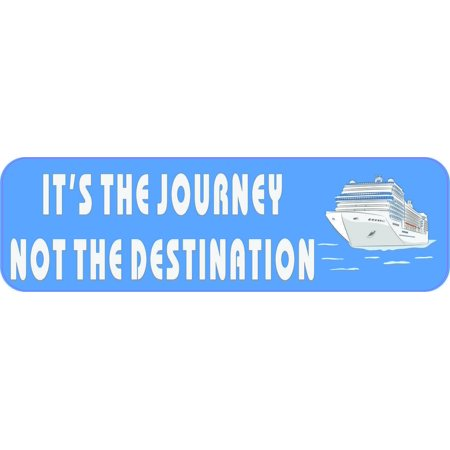 10in x 3in Its The Journey Not The Destination Cruise Ship Magnet Magnetic Vehicle (Best European Cruise Ships)