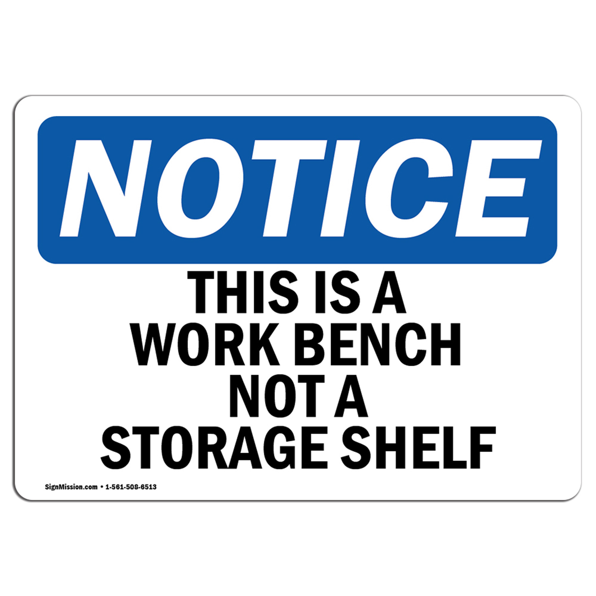 OSHA Notice This Is A Work Bench Not A Storage Shelf SignHeavy Duty