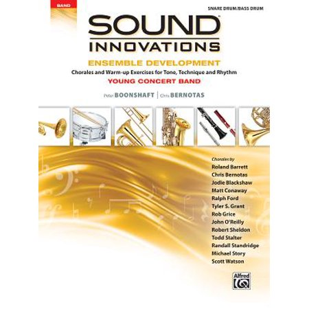 Sound Innovations for Concert Band -- Ensemble Development for Young Concert Band : Chorales and Warm-Up Exercises for Tone, Technique, and Rhythm (Snare Drum/Bass Drum) ()