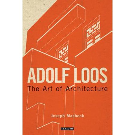 Adolf Loos : The Art of Architecture