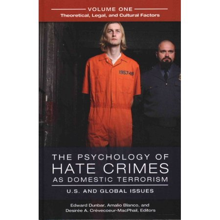 The Psychology of Hate Crimes As Domestic Terrorism: U.S. and Global Issues