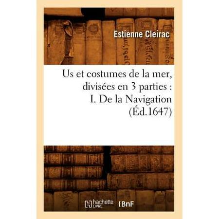 Us Et Costumes de La Mer, Divisees En 3 Parties: I. de La Navigation (Ed.1647) - I Party Costumes