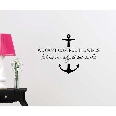 Wall Vinyl Decal We can't control the winds but we can adjust our sails Anchor ocean beach starfish love cute inspirational family love vinyl quote saying wall art lettering sign room decor