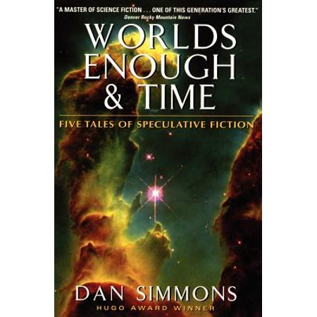 Worlds Enough & Time: Five Tales of Speculative Fiction -