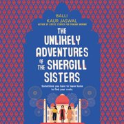 The Unlikely Adventures of the Shergill Sisters - Audiobook