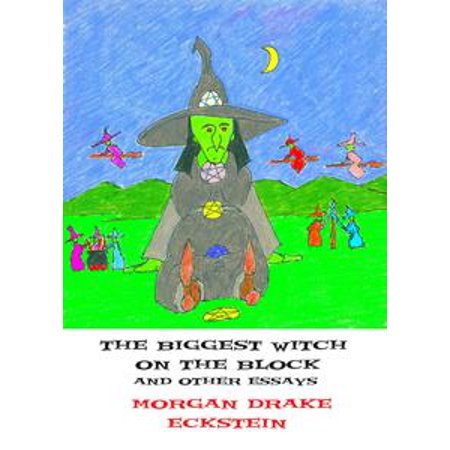 Biggest Witch on the Block and Other Essays - eBook