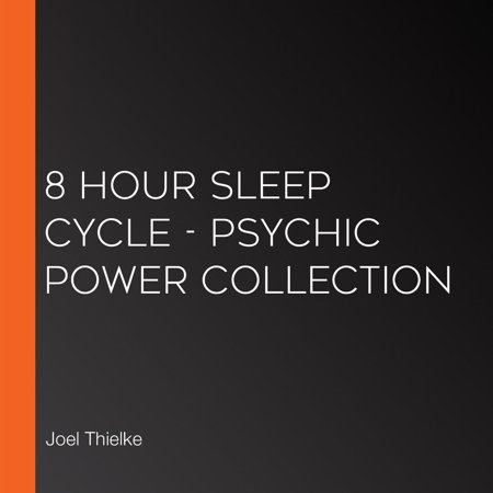8 Hour Sleep Cycle - Psychic Power Collection -