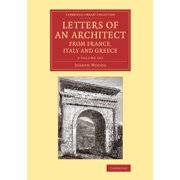 Letters of an Architect from France, Italy and Greece 2 Volume Set