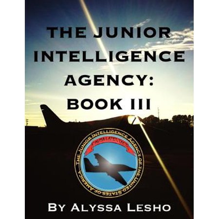 The Junior Intelligence Agency: Book 3 - eBook (Top 10 Best Intelligence Agencies In The World)