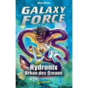 Galaxy Force 4 - Hydronix, Orkan des Ozeans - eBook
