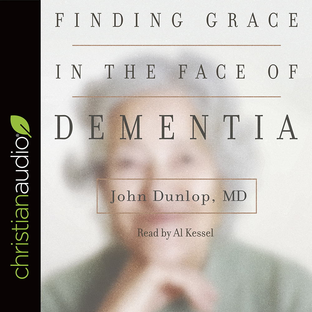 """Finding Grace in the Face of Dementia : """"Experiencing Dementia--Honoring God"""""""