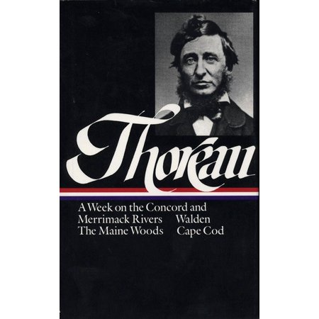 Henry David Thoreau: A Week on the Concord and Merrimack Rivers, Walden, The Maine Woods, Cape Cod (LOA #28) (Merrimack Halloween)
