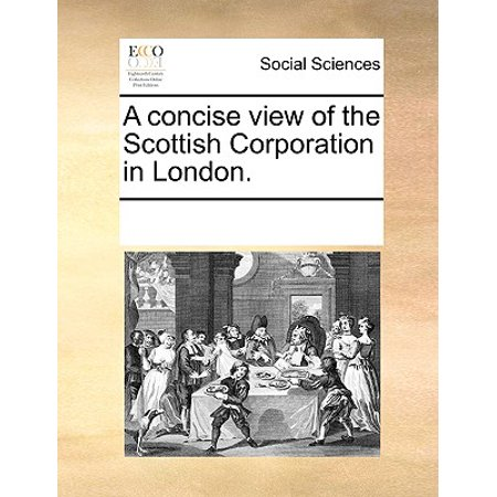 A Concise View of the Scottish Corporation in - Halloween View London