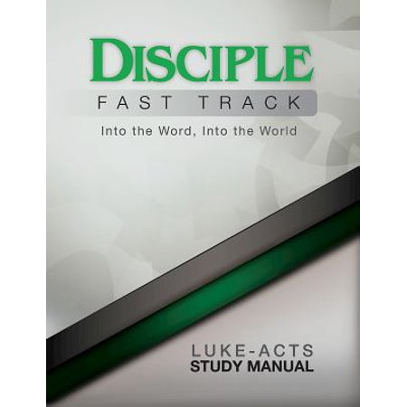 Manual Fast Ship (Disciple Fast Track Into the Word, Into the World Luke-Acts Study Manual - eBook)
