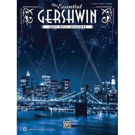 George Ira Gershwin Songs - The Essential Gershwin Sheet Music Collection