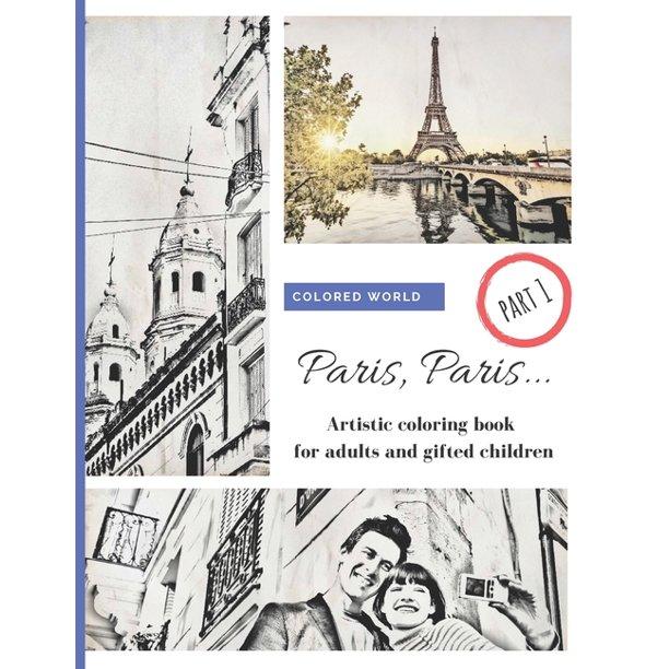 Paris, Paris... part 1 : Artistic coloring book for adults ...