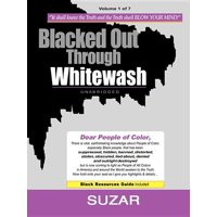 Blacked Out Through Whitewash : Exposing the Quantum Deception/Rediscovering and Recovering Suppressed Melanated
