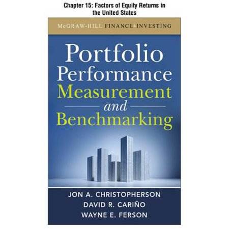 Portfolio Performance Measurement and Benchmarking, Chapter 15 - Factors of Equity Returns in the United States - (Ssl_connect Returned 1 Errno 0 State Sslv3)