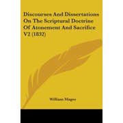 Discourses and Dissertations on the Scriptural Doctrine of Atonement and Sacrifice V2 (1832)