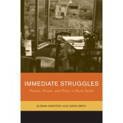 Immediate Struggles : People, Power, and Place in Rural Spain