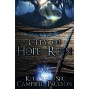 City of Hope and Ruin : A Fractured World Novel