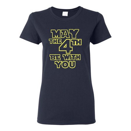 beccad97 City Shirts - Ladies May The 4th Be With You T-Shirt Tee - Walmart.com