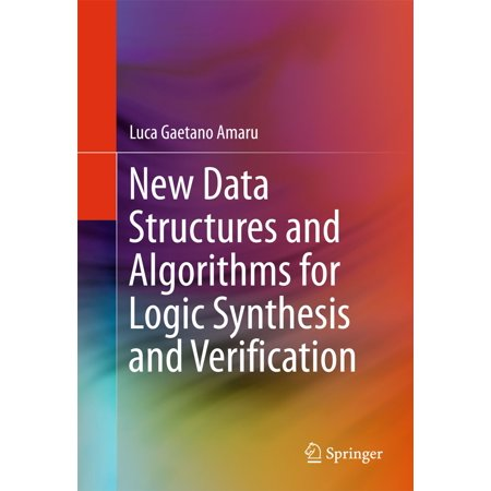 - New Data Structures and Algorithms for Logic Synthesis and Verification - eBook