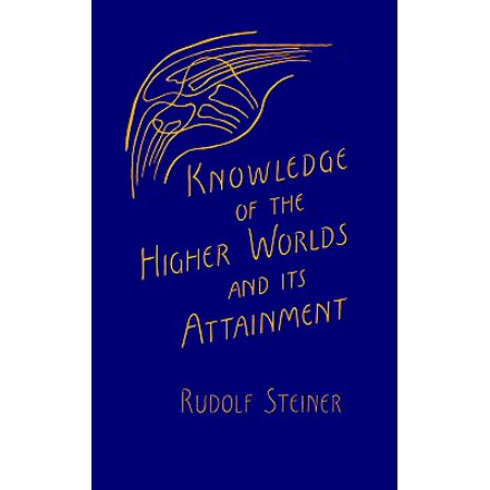 Knowledge of the Higher Worlds and Its Attainment : (cw