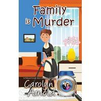 McKinley Mysteries: Short & Sweet Cozies: Family is Murder (Paperback)