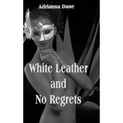 White Leather and No Regrets - eBook
