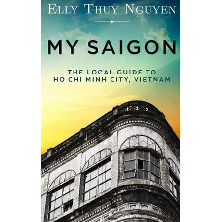 My Saigon  The Local Guide To Ho Chi Minh City  Vietnam