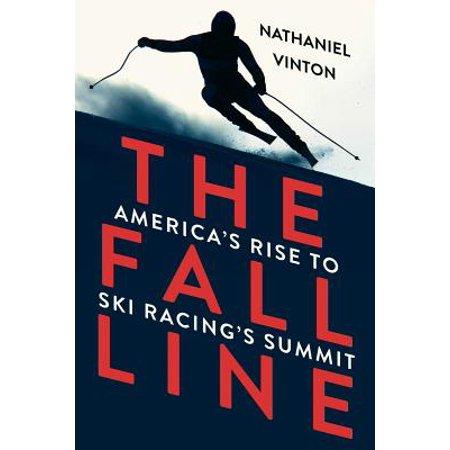 The Fall Line: America's Rise to Ski Racing's Summit - eBook (World Ski Lines)