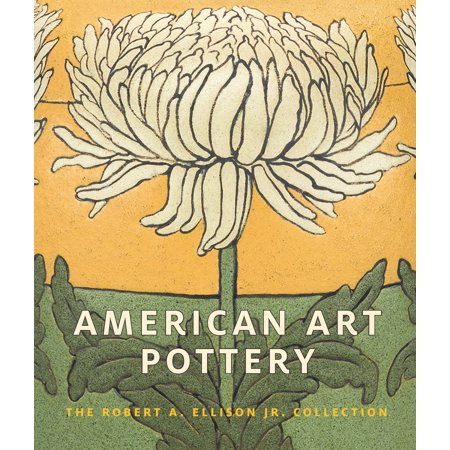American Art Pottery : The Robert A. Ellison Jr. Collection American Art Pottery