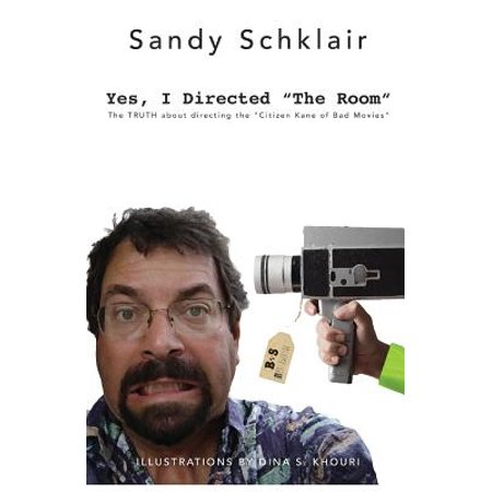 Yes, I Directed the Room : The Truth about Directing the Citizen Kane of Bad Movies](Bad Sandy)