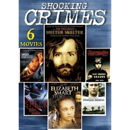 Shocking Crimes: The Six Degrees Of Helter Skelter / Speck / The Interrogation Of Michael Crowe / The Morrison Murders / Taken In Broad Daylight / The Elizabeth Smart Story